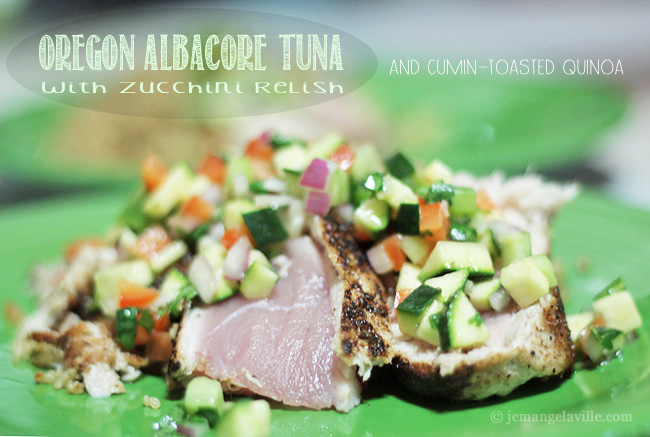 Oregon Albacore Tuna with Zucchini Relish and Cumin-Toasted Quinoa