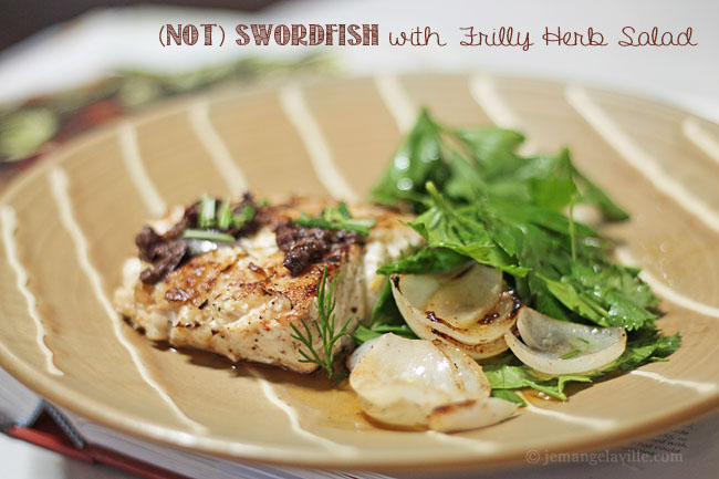 FFwD: Swordfish with Frilly Herb Salad